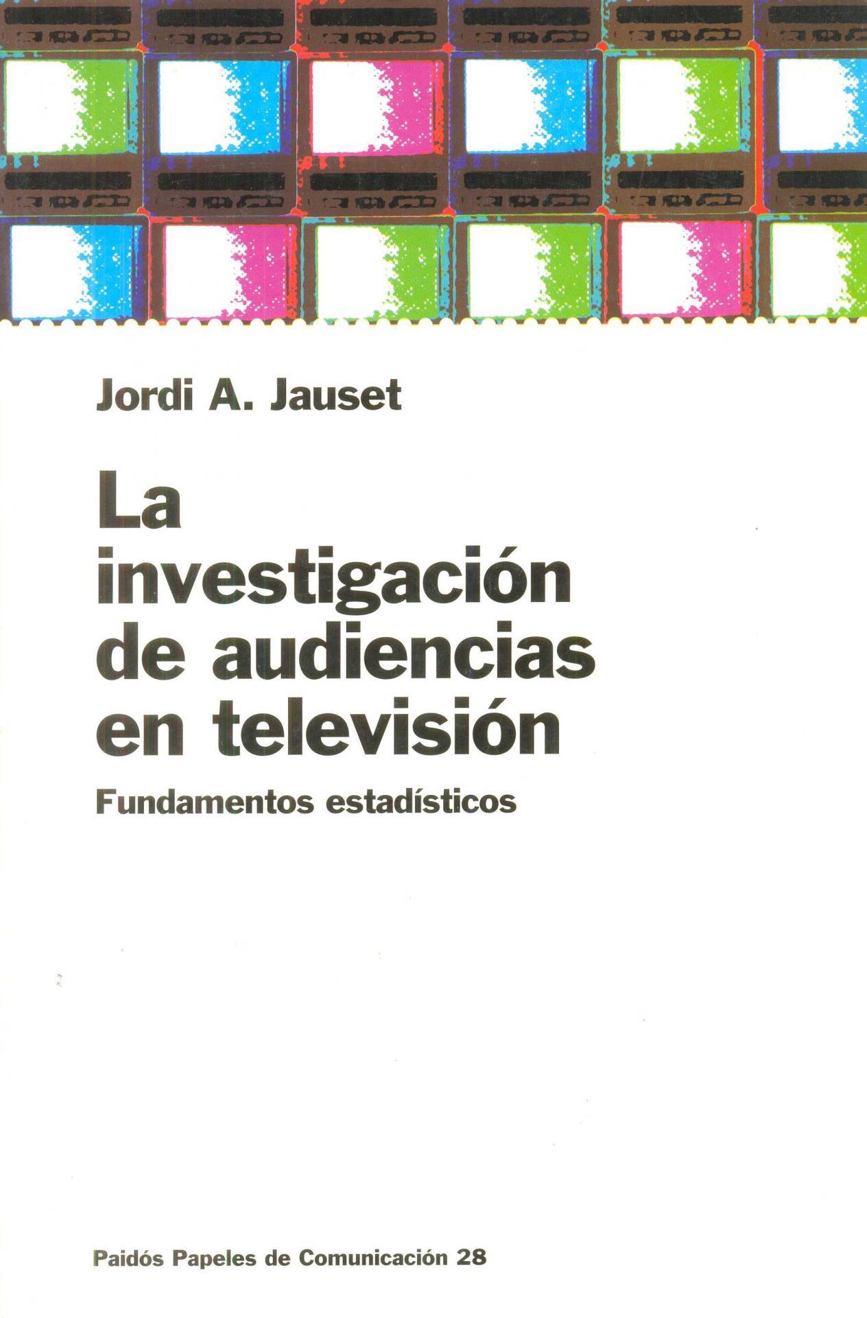 LA INVESTIGACIÓN DE AUDIENCIAS EN TELEVISIÓN. Jauset, JA.