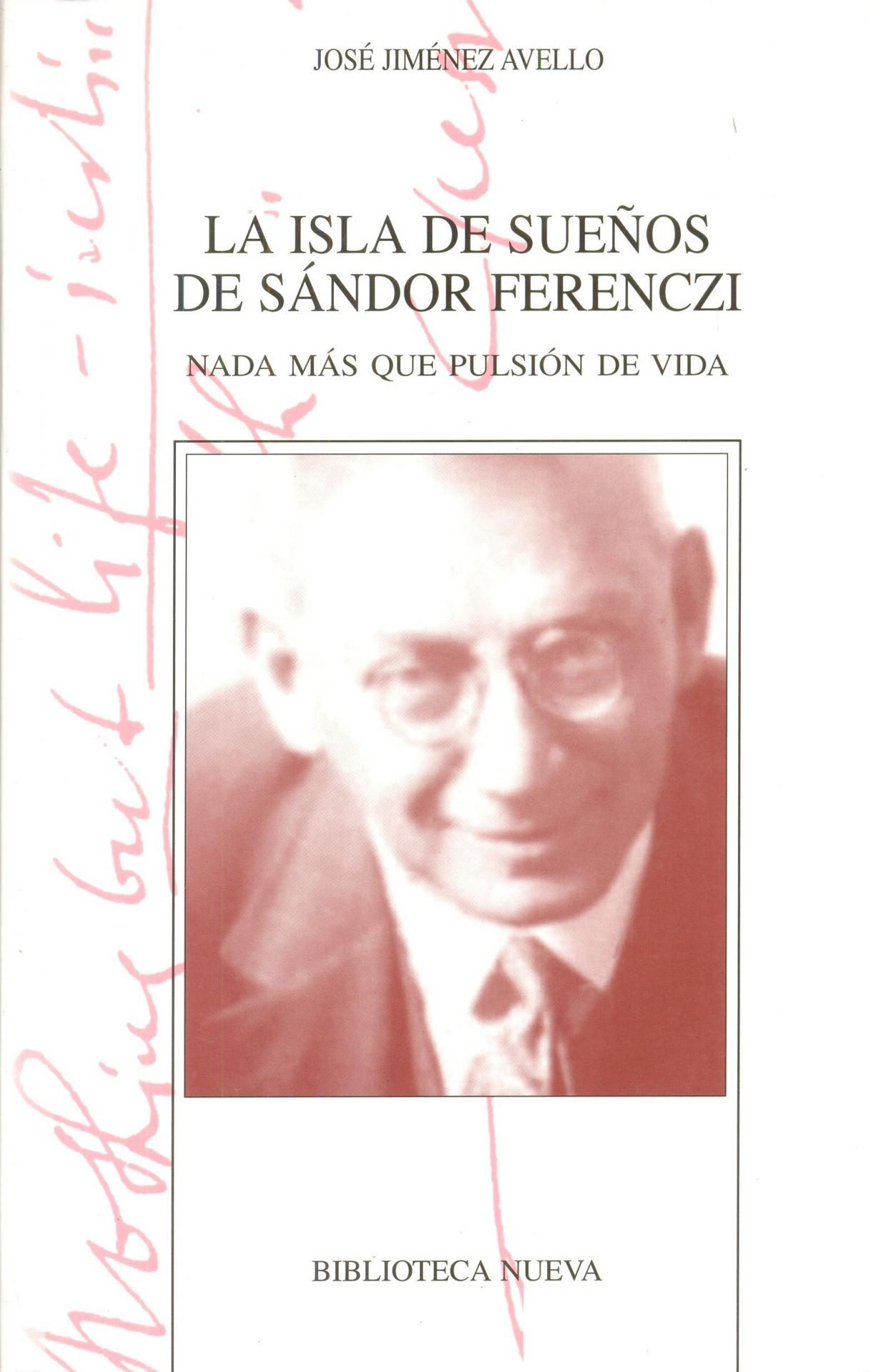 LA ISLA DE SUEÑOS DE SÁNDOR FERENCZI. Nada más que una pulsión de vida. Jiménez, J.