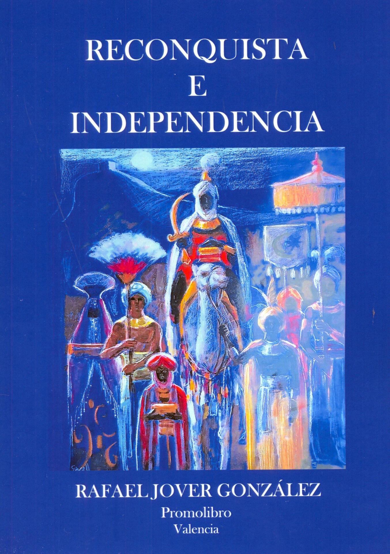 RECONQUISTA E INDEPENDENCIA. JOVER, R.