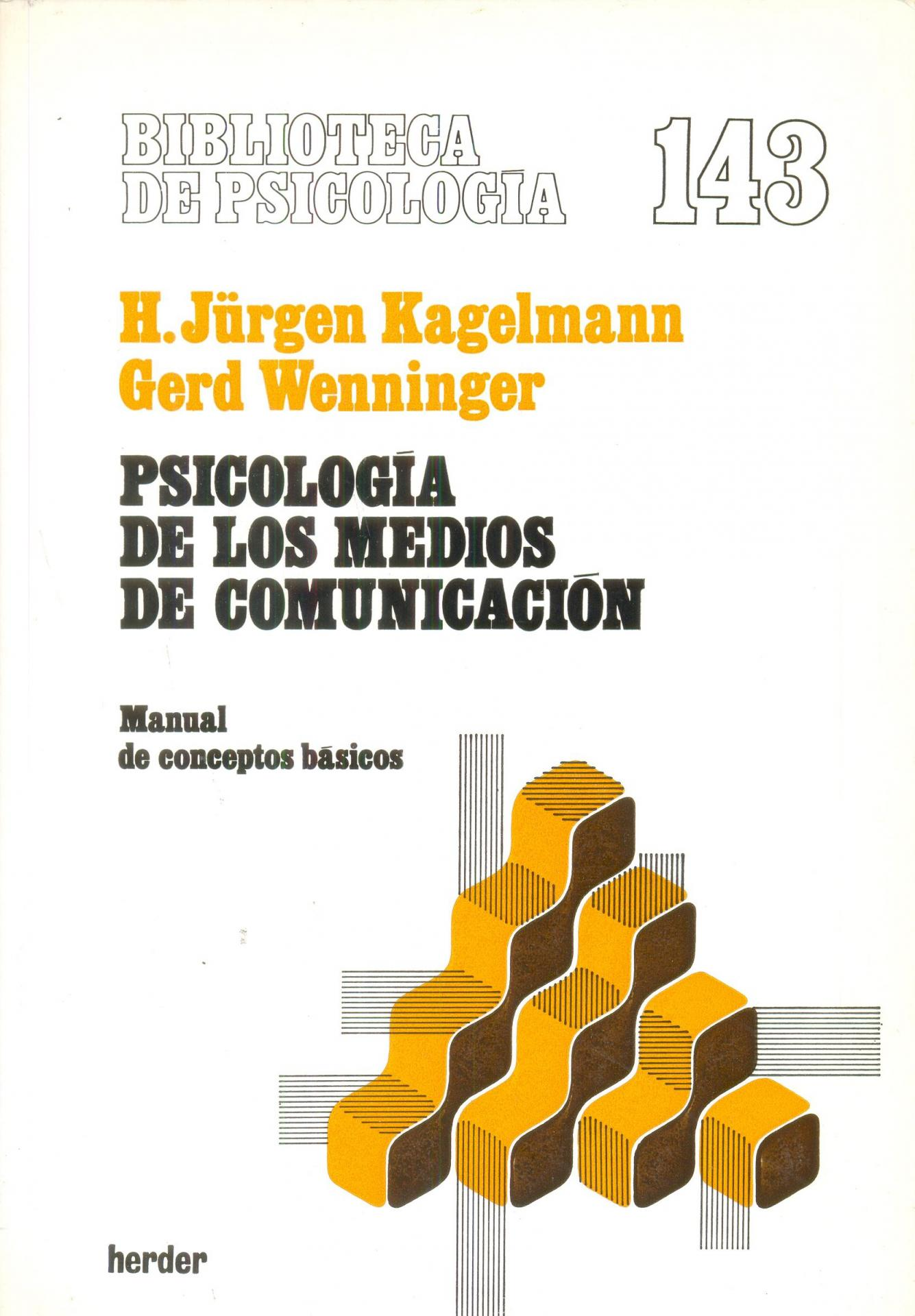 PSICOLOGÍA DE LOS MEDIOS DE COMUNICACIÓN. Manual de conceptos básicos. Jünger, H; Wenninger, G