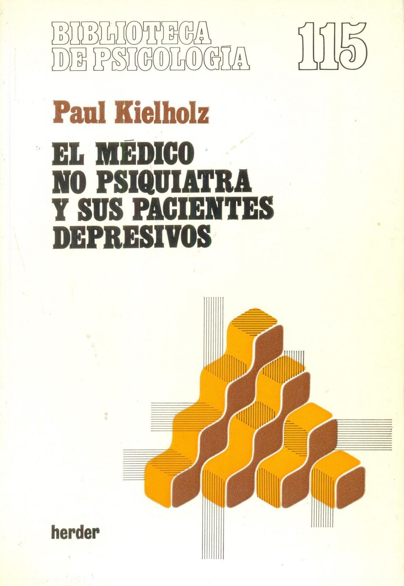 EL MÉDICO NO PSIQUIATRA Y SUS PACIENTES DEPRESIVOS. Kielholz, P.