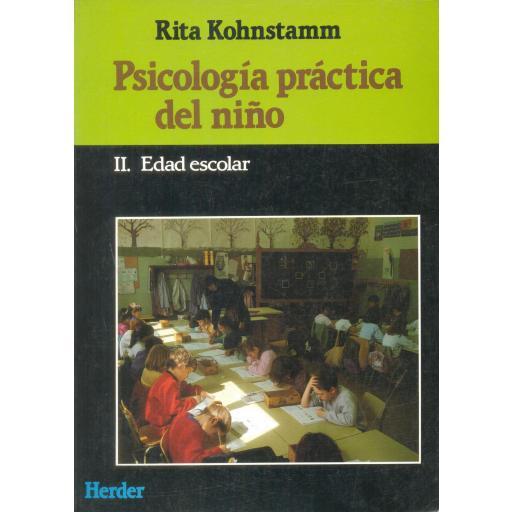PSICOLOGÍA PRÁCTICA DEL NIÑO. II. Edad escolar. Kohnstamm, R. [0]
