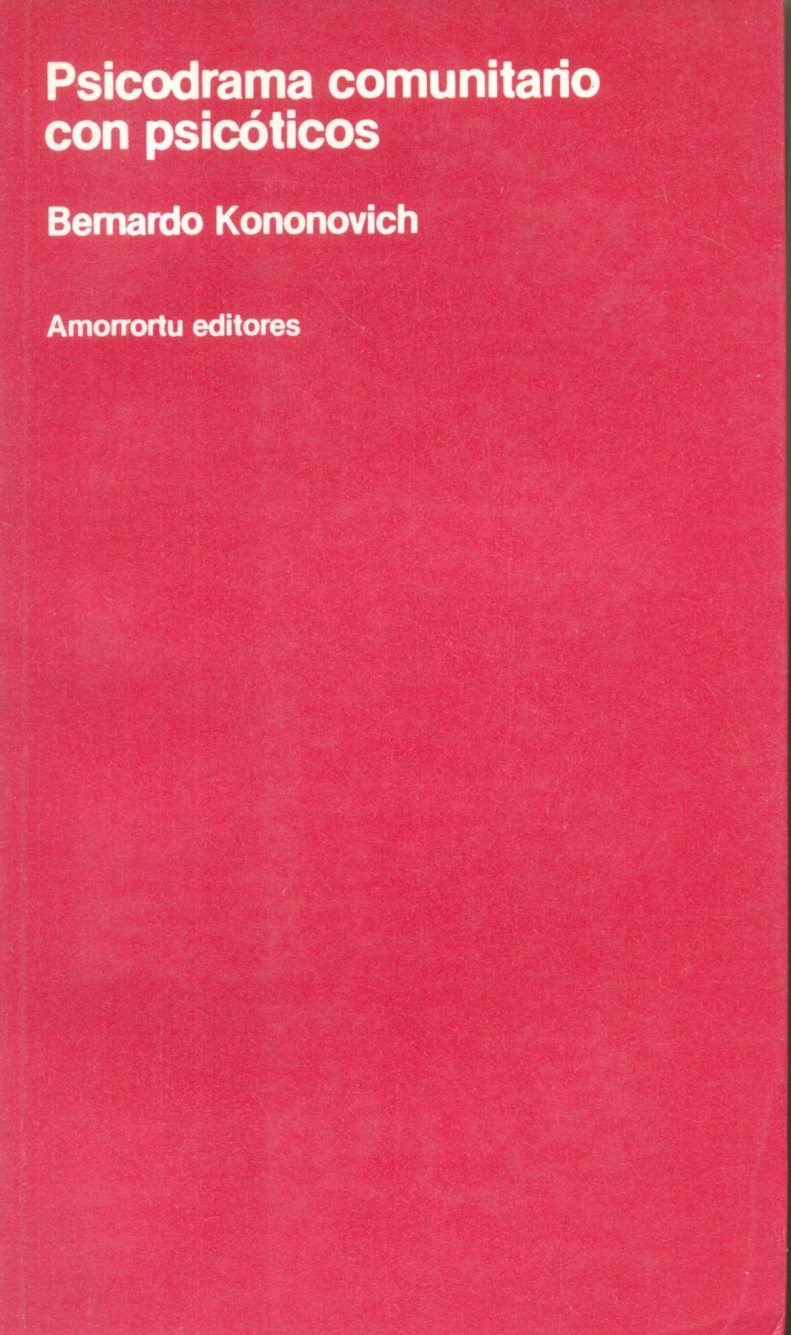 PSICODRAMA COMUNITARIO CON PSICÓTICOS. Kononovich, B.