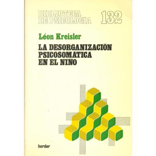LA DESORGANIZACIÓN PSICOSOMÁTICA EN EL NIÑO. Kreisler, L.