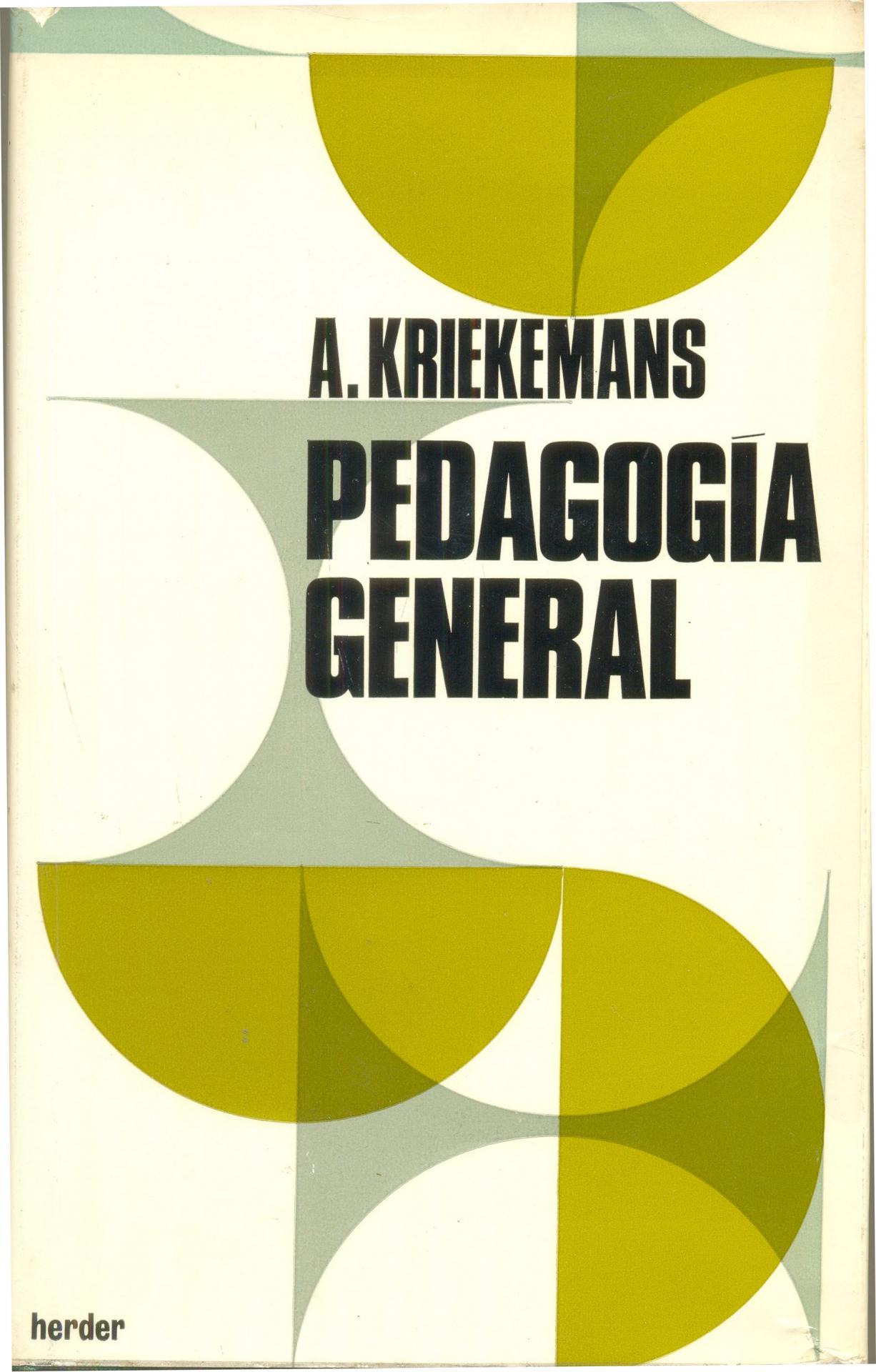 PEDAGOGÍA GENERAL. Kriekemans, A.