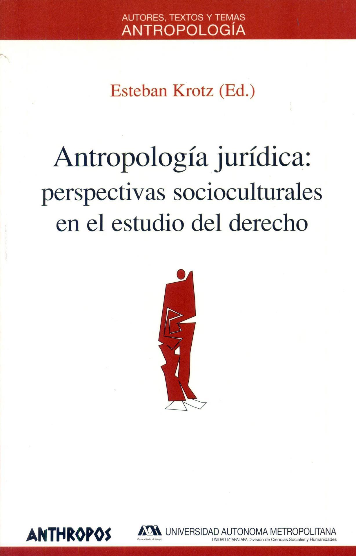 ANTROPOLOGÍA JURÍDICA: perspectivas socioculturales en el estudio del derecho. Krotz, E.