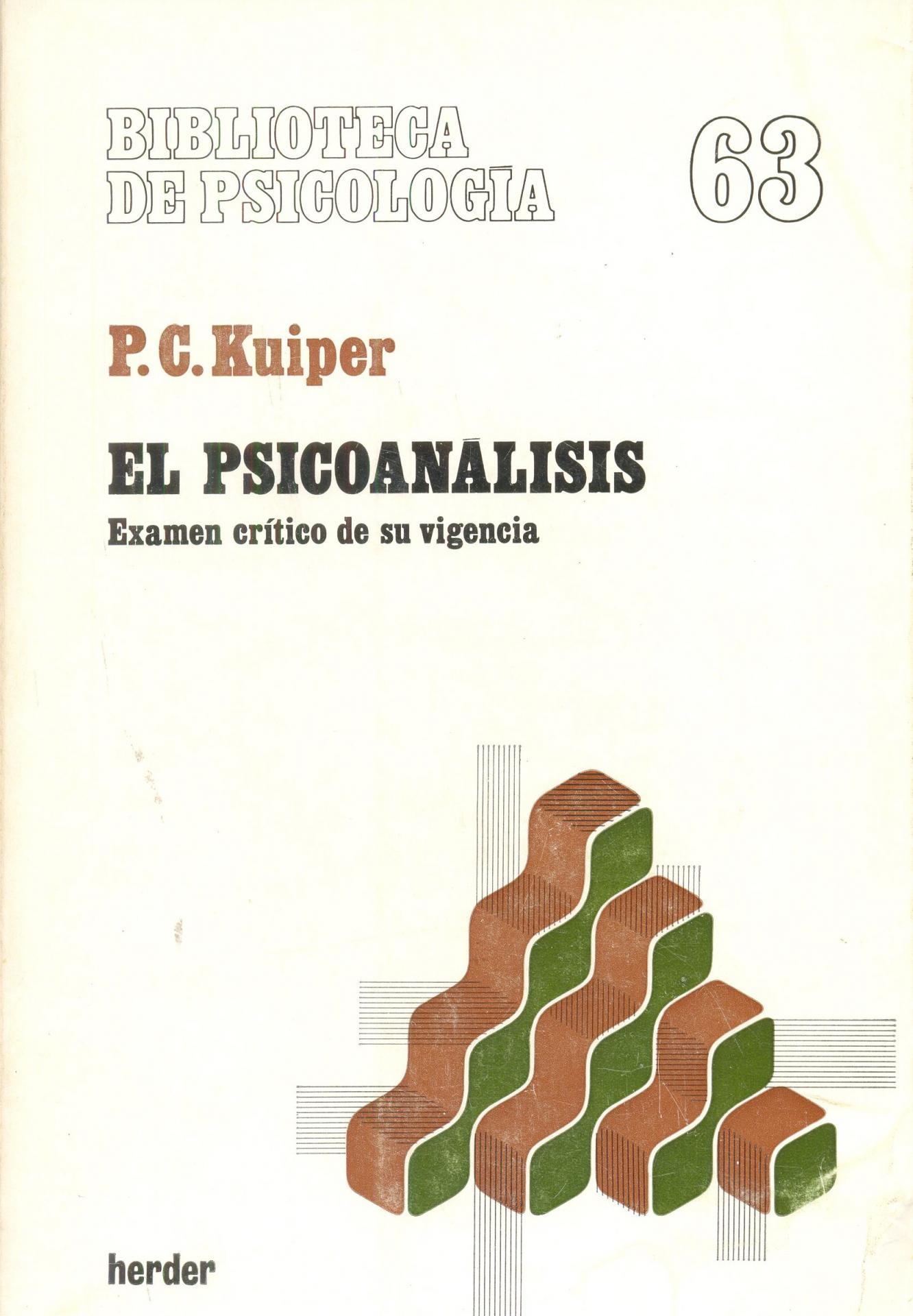 EL PSICOANÁLISIS. Examen crítico de su vigencia. Kuiper, P.C.