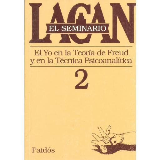 EL YO EN LA TEORÍA DE FREUD Y EN LA TÉCNICA  PSICOANALÍTICA. SEMINARIO Nº 2