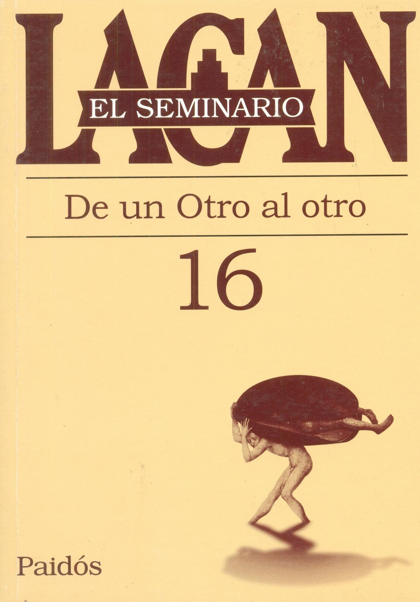 DE UN OTRO AL OTRO. SEMINARIO Nº 16