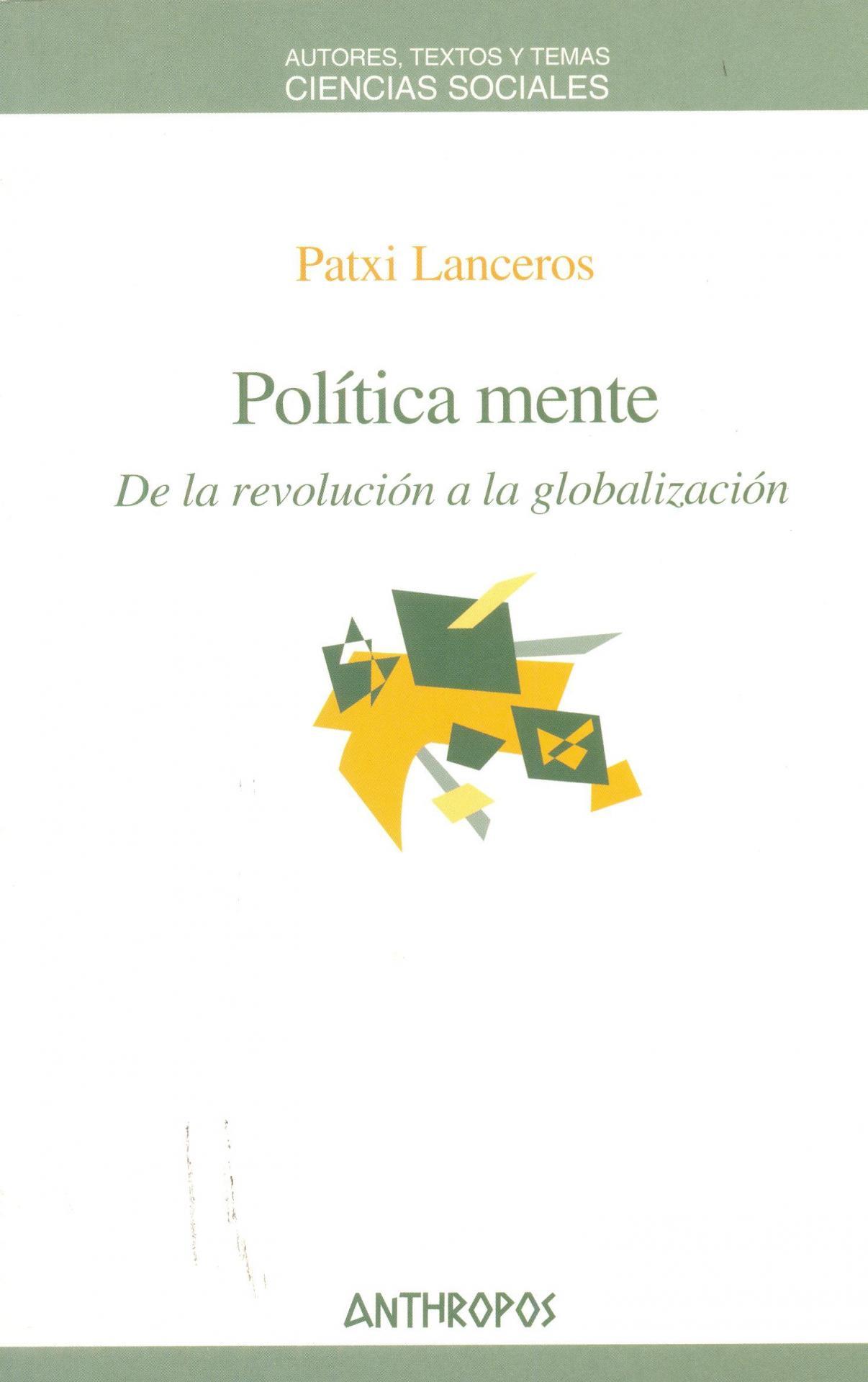 POLÍTICA MENTE. De la revolución a la globalización. Lanceros. P