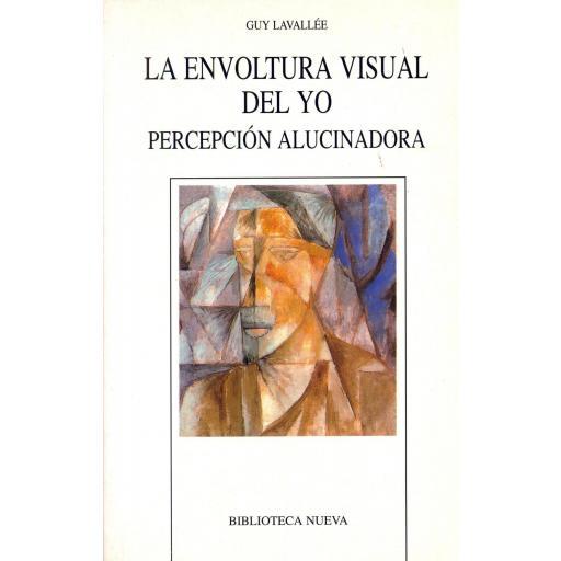 LA ENVOLTURA VISUAL DEL YO. Percepción alucinadora. Lavallée, G.