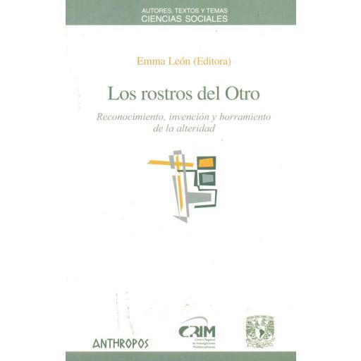 LOS ROSTROS DEL OTRO. Reconocimiento, invención y borramiento de la alteridad. León, E.