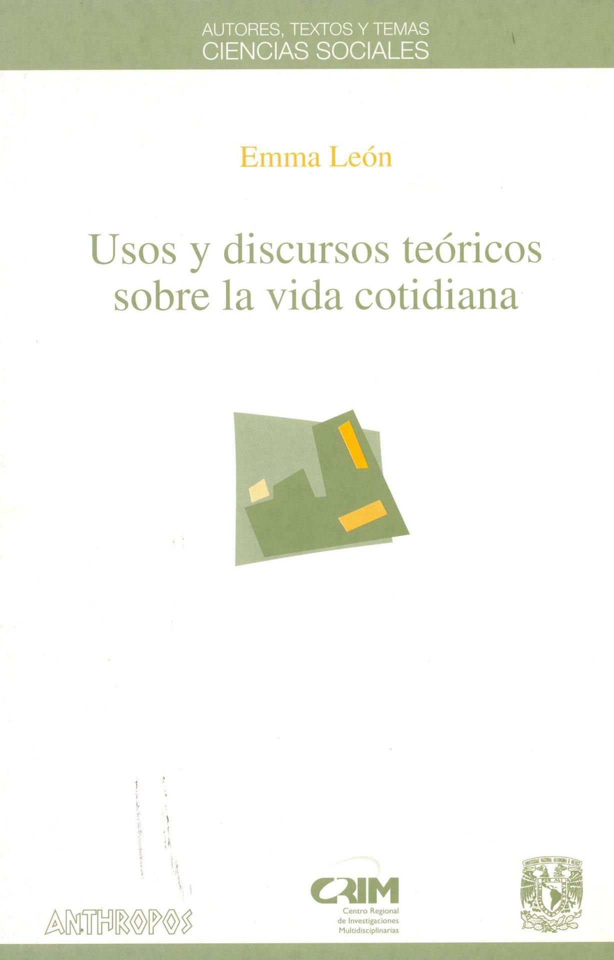 USOS Y DISCURSOS TEÓRICOS SOBRE LA VIDA COTIDIANA. León, E.