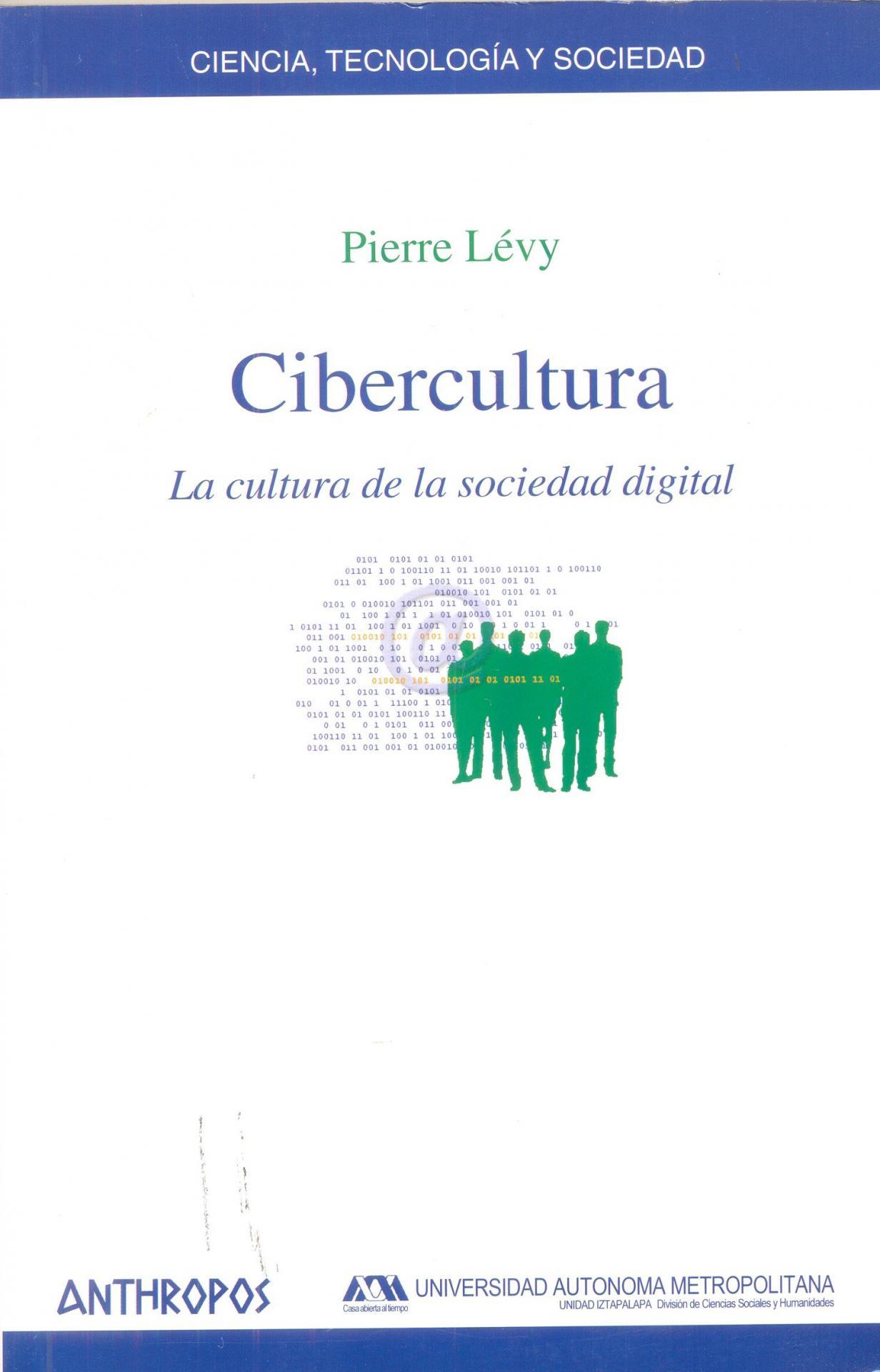 CIBERCULTURA. La cultura de la sociedad digital. Lévy, P.
