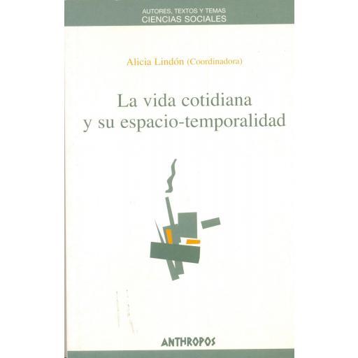 LA VIDA COTIDIANA Y SU ESPACIO-TEMPORALIDAD. Lindón, A.
