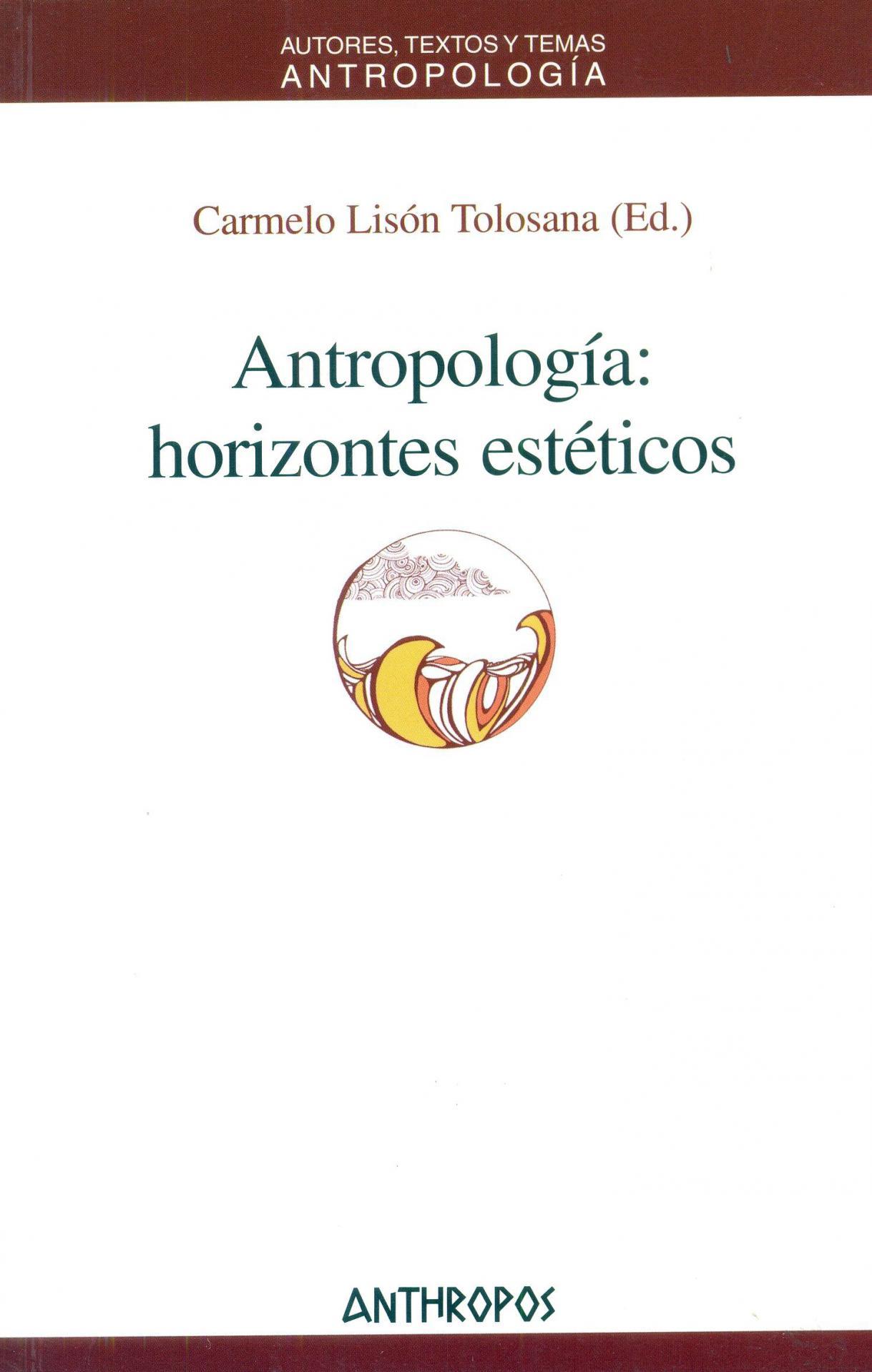 ANTROPOLOGÍA: horizontes estéticos. Lisón Tolosana, C.