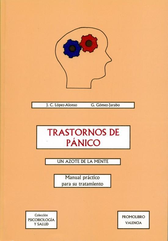 TRASTORNOS DEL PÁNICO. UN AZOTE DE LA MENTE