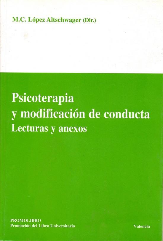 PSICOTERAPIA Y MODIFICACIÓN DE CONDUCTA. LECTURAS Y ANEXOS