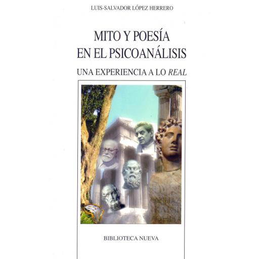 MITO Y POESÍA EN EL PSICOANÁLISIS. Una experiencia a lo real. López Herrero, L.S.