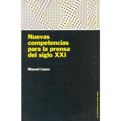 NUEVAS COMPETENCIAS PARA LA PRENSA DEL SIGLO XXI. López, M.