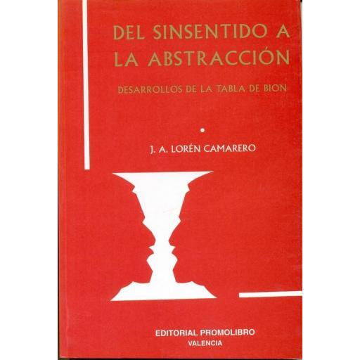 DEL SINSENTIDO A LA ABSTRACCIÓN. DESARROLLOS DE LA TABLA DE BION