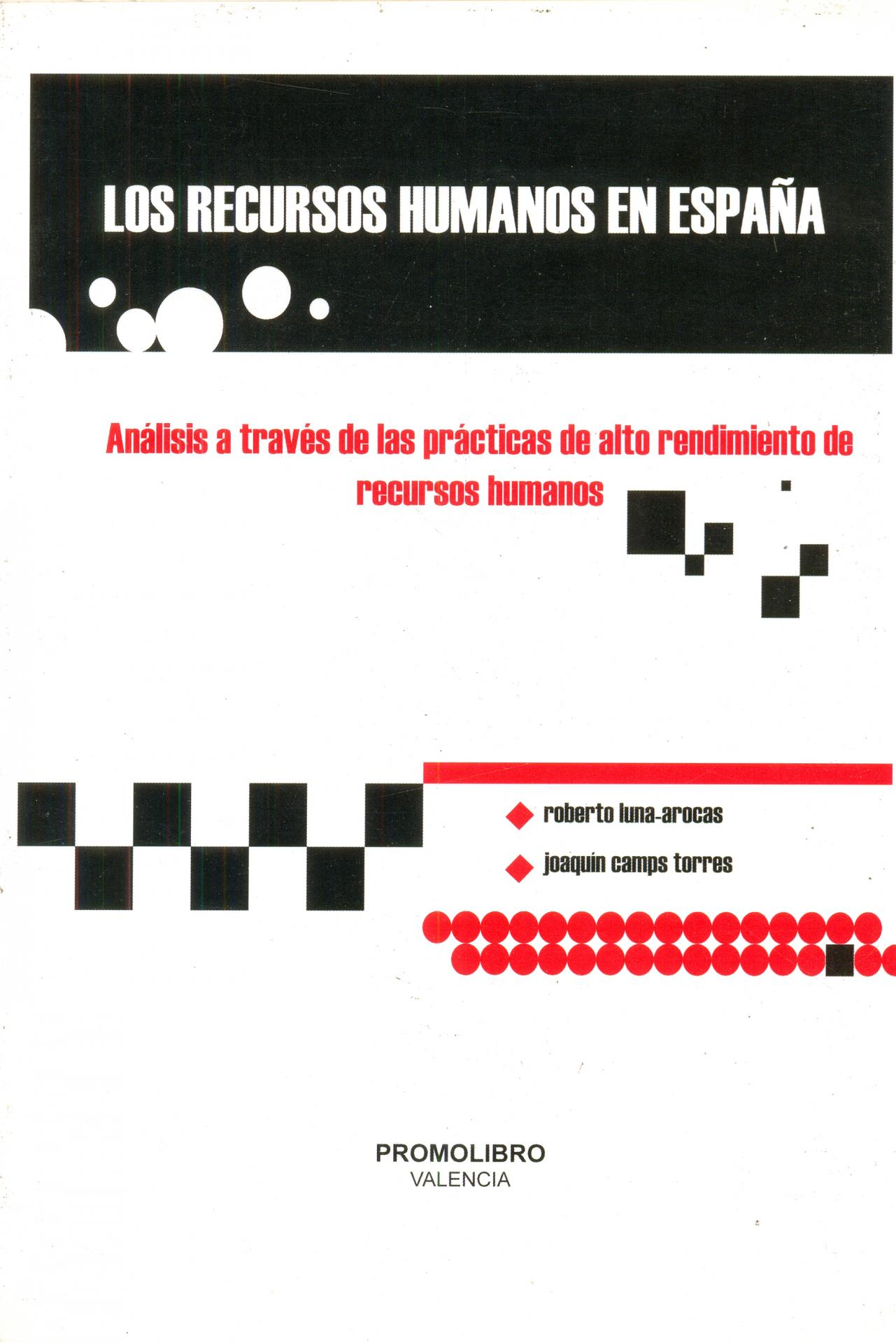 LOS RECURSOS HUMANOS EN ESPAÑA. Análisis a través de las prácticas de alto rendimiento de recursos humanos.