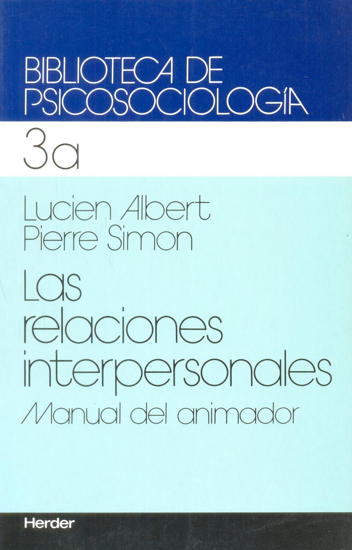 LAS RELACIONES INTERPERSONALES. Manual del  animador. Lucien, A; Simon, P.