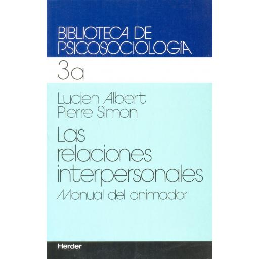 LAS RELACIONES INTERPERSONALES. Manual del  animador. Lucien, A; Simon, P.