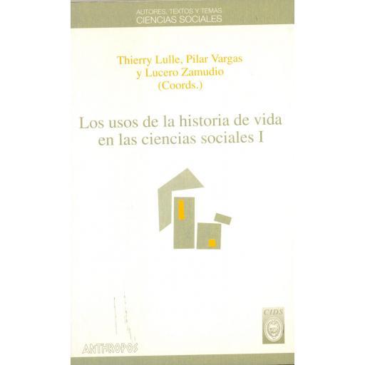 LOS USOS DE LA HISTORIA DE VIDA EN LAS CIENCIAS SOCIALES I. Lulle, T; Vargas, P; Zamudio, L.