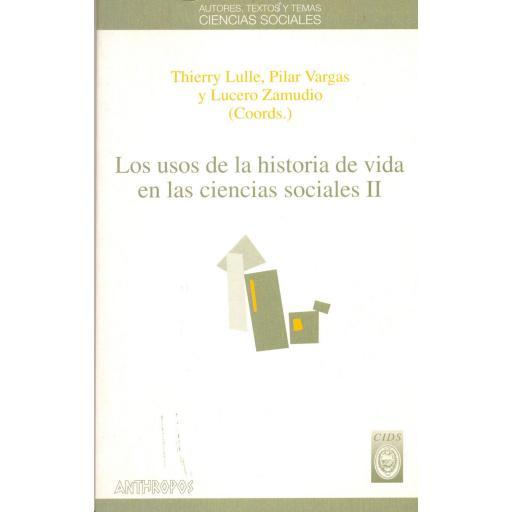 LOS USOS DE LA HISTORIA DE VIDA EN LAS CIENCIAS SOCIALES II. Lulle, T; Vargas, P; Zamudio, L.