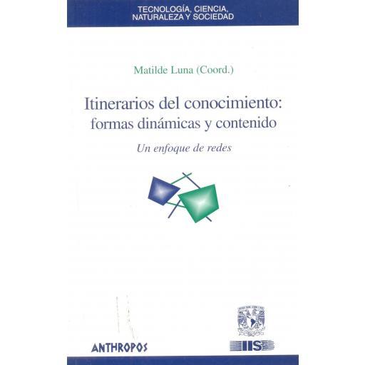 ITINERARIOS DEL CONOCIMIENTO: FORMAS DINÁMICAS Y CONTENIDO. Un enfoque de redes. Luna, M.