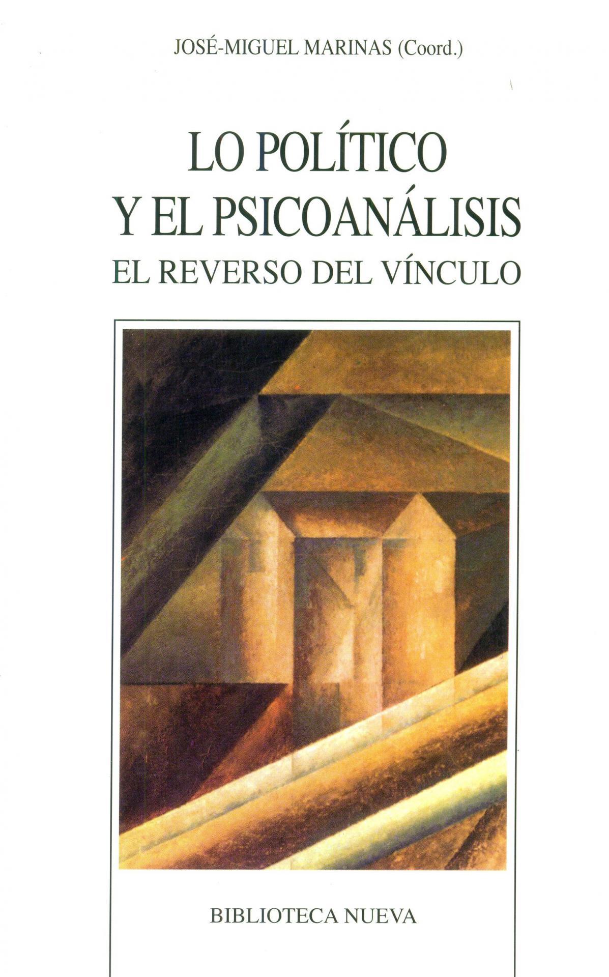 LO POLÍTICO Y EL PSICOANÁLISIS. El reverso del vínculo. Marinas, J.M.