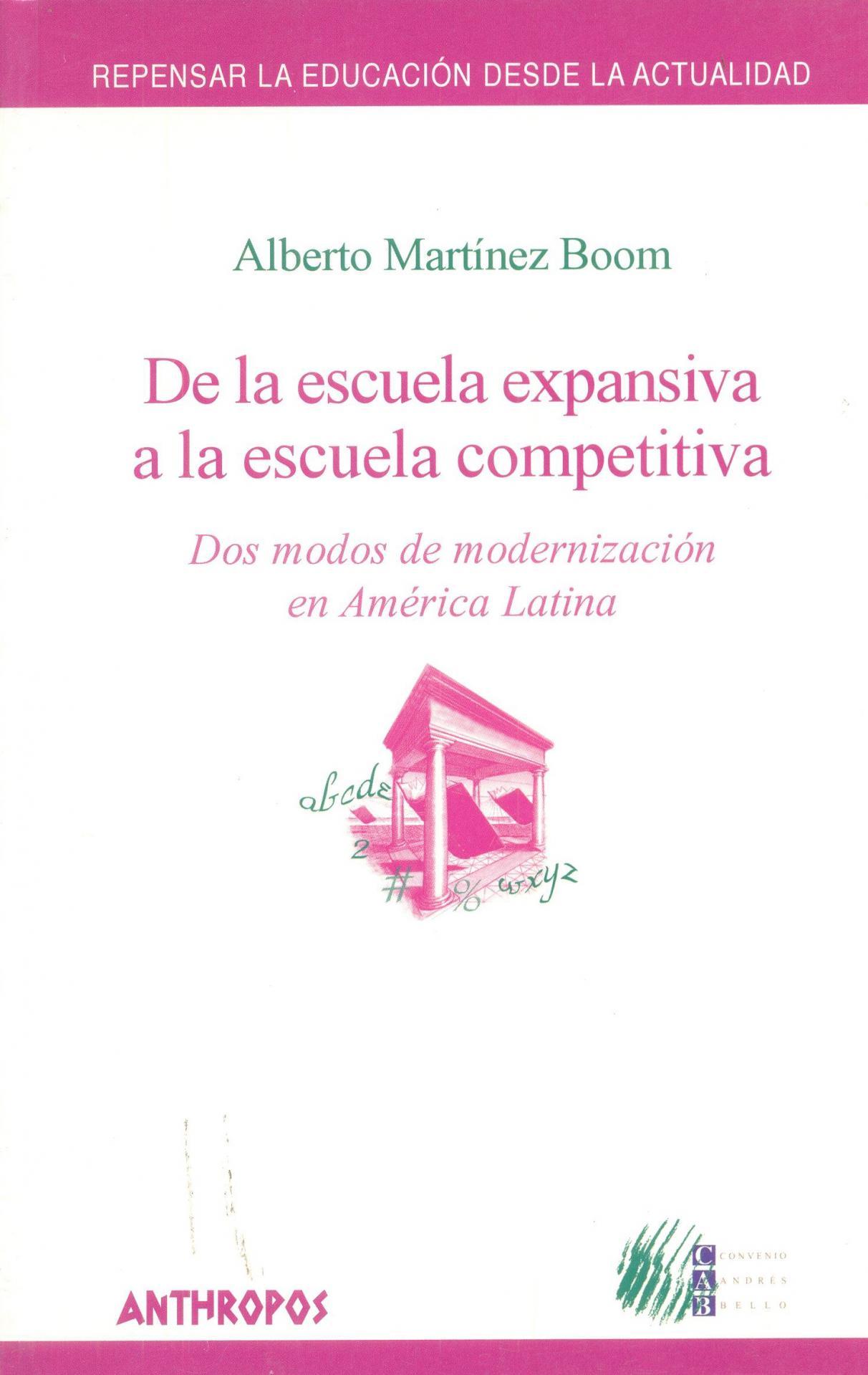 DE LA ESCUELA EXPANSIVA A LA ESCUELA COMPETITIVA. Dos modos de modernización en América Latina. Martínez, A.