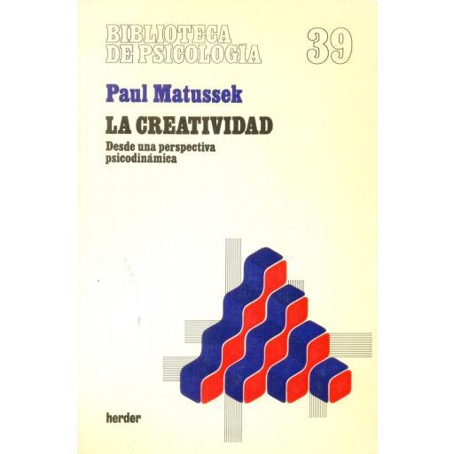 LA CREATIVIDAD.  Desde una perspectiva psicodinámica. Matussek, P.