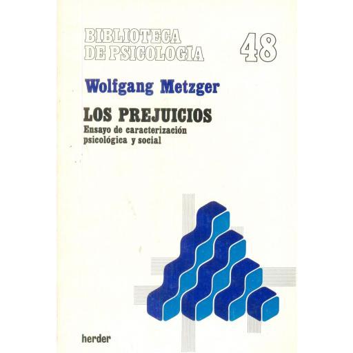 LOS PREJUICIOS. Ensayo de caracterización psicológica y social. Metzger, W.