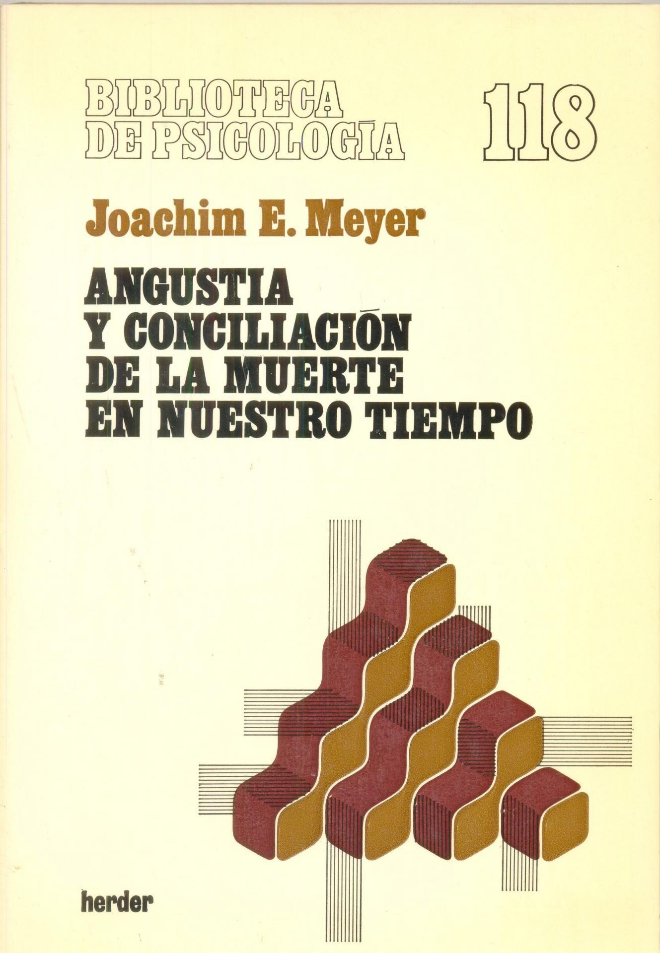 ANGUSTIA Y CONCILIACIÓN DE LA MUERTE EN NUESTRO TIEMPO. Meyer, J.E.