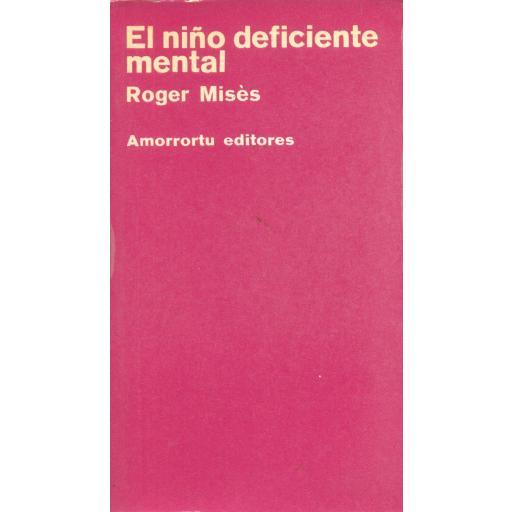 EL NIÑO DEFICIENTE MENTAL. Misés, R. [0]