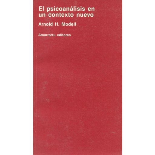 EL PSICOANÁLISIS EN UN CONTEXTO NUEVO. Modell, AH.