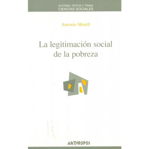 LA LEGITIMACIÓN SOCIAL DE LA POBREZA. Morell, A.