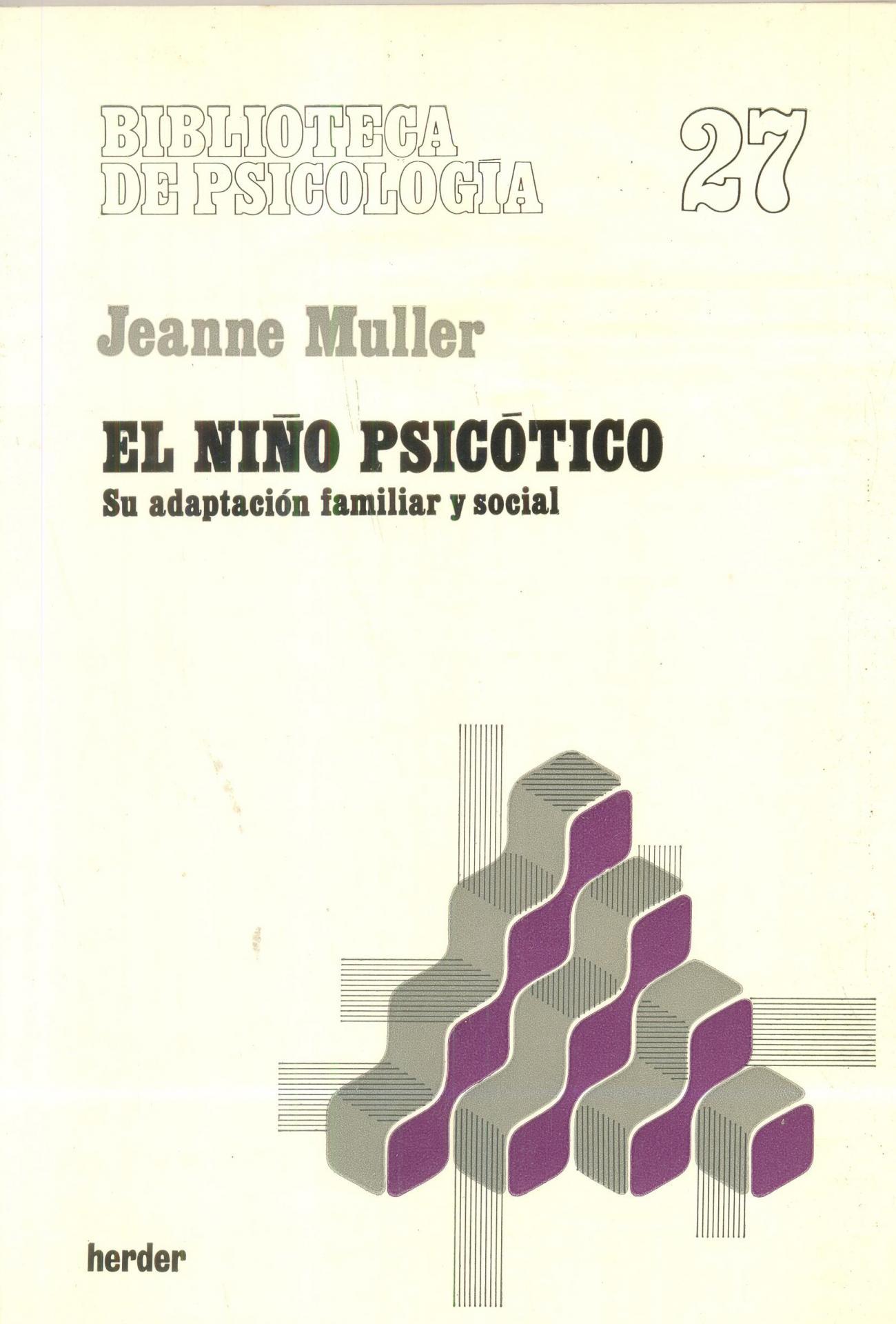 EL NIÑO PSICÓTICO. Muller, J.