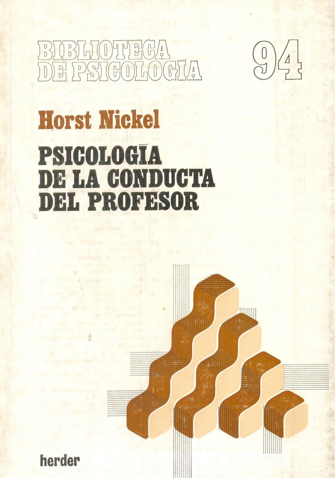 PSICOLOGÍA DE LA CONDUCTA DEL PROFESOR. Nickel, H.