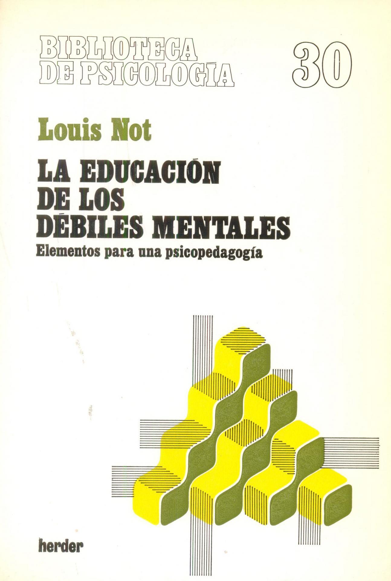 LA EDUCACIÓN DE LOS DÉBILES MENTALES. Not, L.