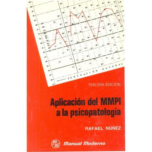 APLICACIÓN DEL MMPI A LA PSICOPATOLOGÍA. Núñez. R.
