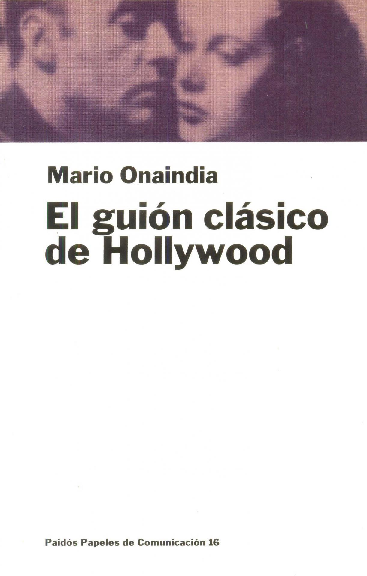 EL GUIÓN CLÁSICO DE HOLLYWOOD. Onaindia, M