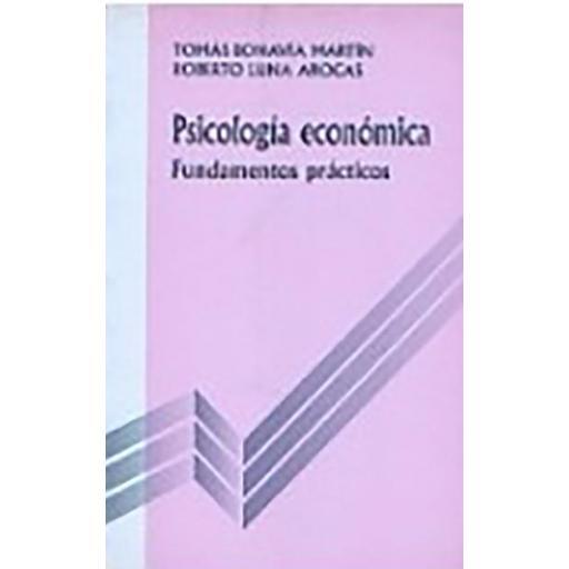 PSICOLOGÍA ECONÓMICA. FUNDAMENTOS PRÁCTICOS
