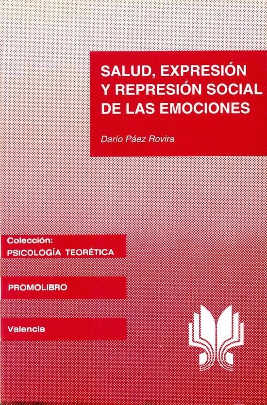 SALUD, EXPRESIÓN Y REPRESIÓN SOCIAL DE LAS EMOCIONES