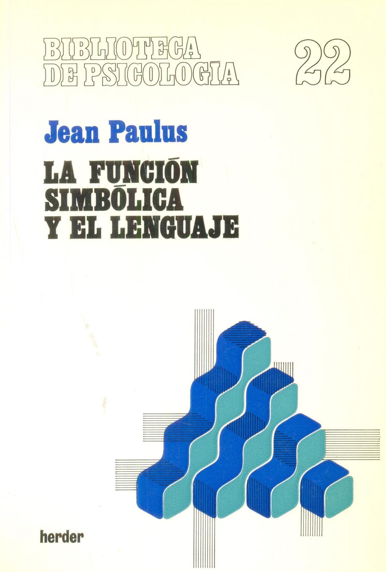 LA FUNCIÓN SIMBÓLICA DEL LENGUAJE. Paulus, J.