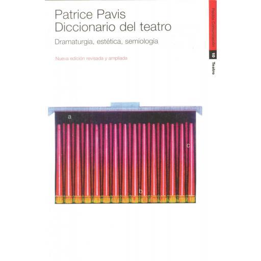 DICCIONARIO DEL TEATRO. Dramaturgia, estética, semiología. Pavis, P.