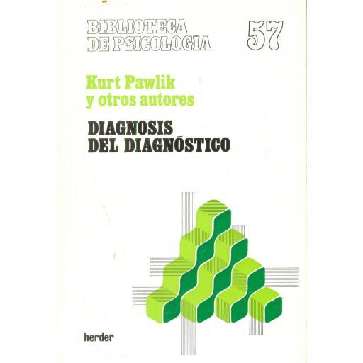 DIAGNOSIS DEL DIAGNÓSTICO. Pawlik y otros autores.