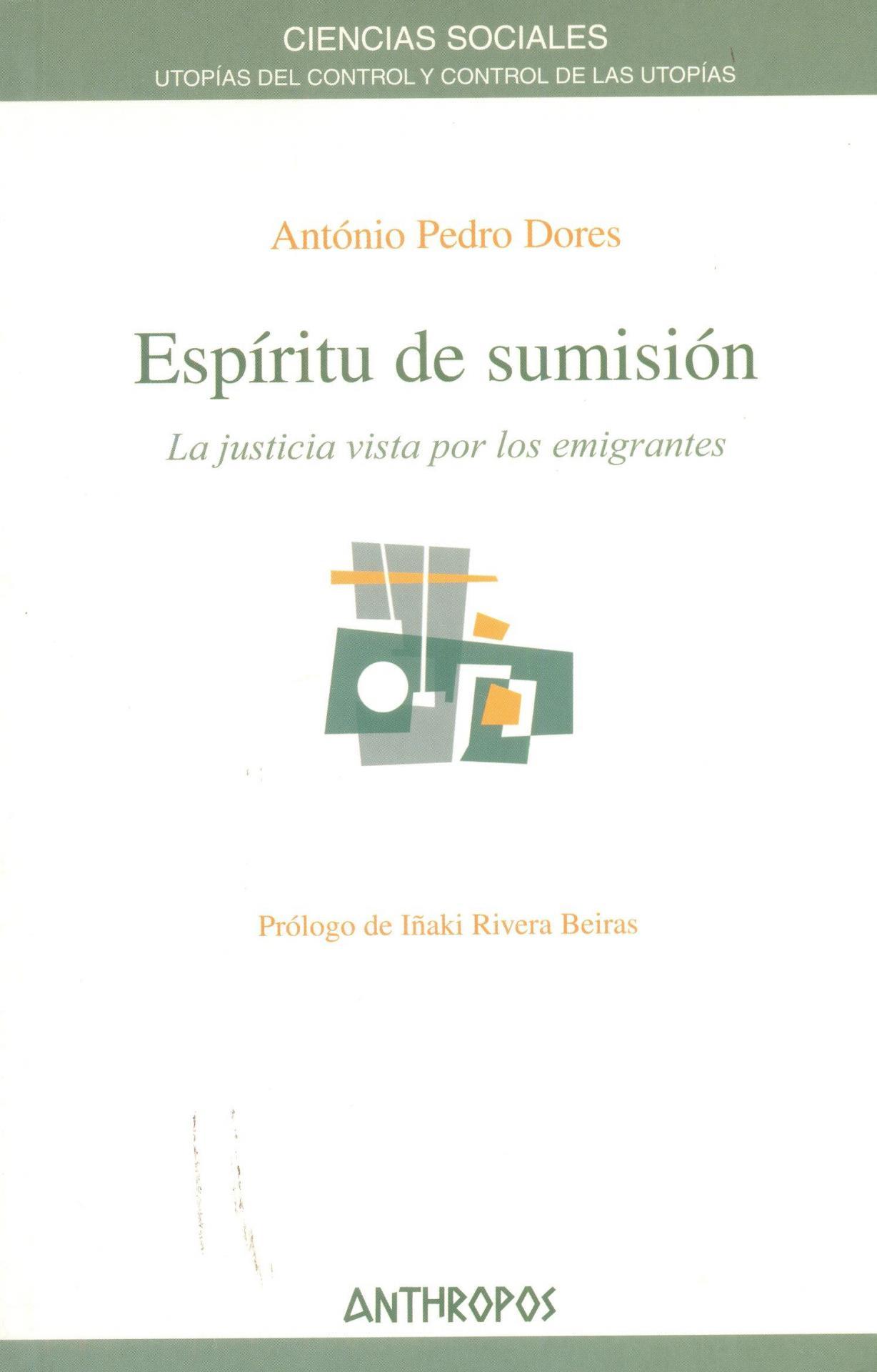 ESPÍRITU DE SUMISIÓN. La justicia vista por los emigrantes. Pedro, A